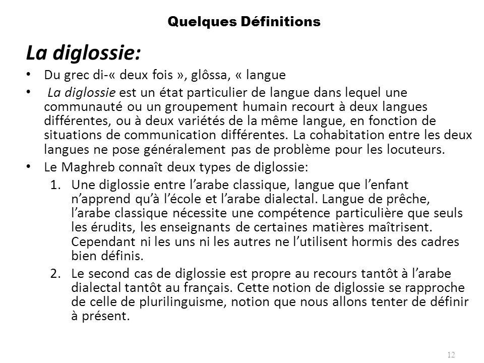 La diglossie: Du grec di-« deux fois », glôssa, « langue