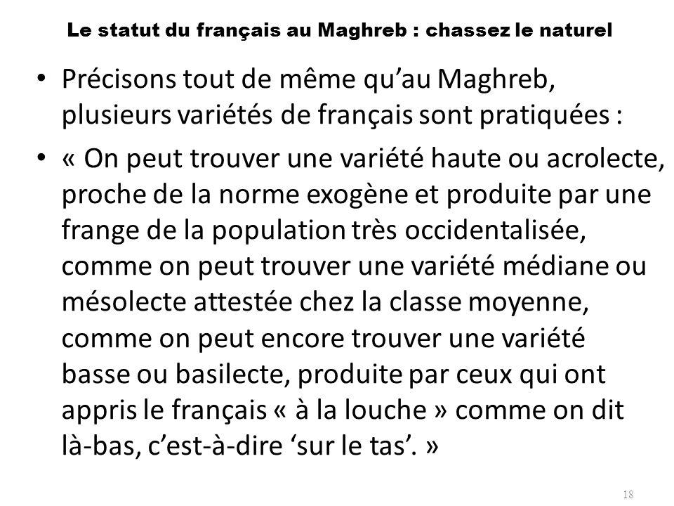 Le statut du français au Maghreb : chassez le naturel