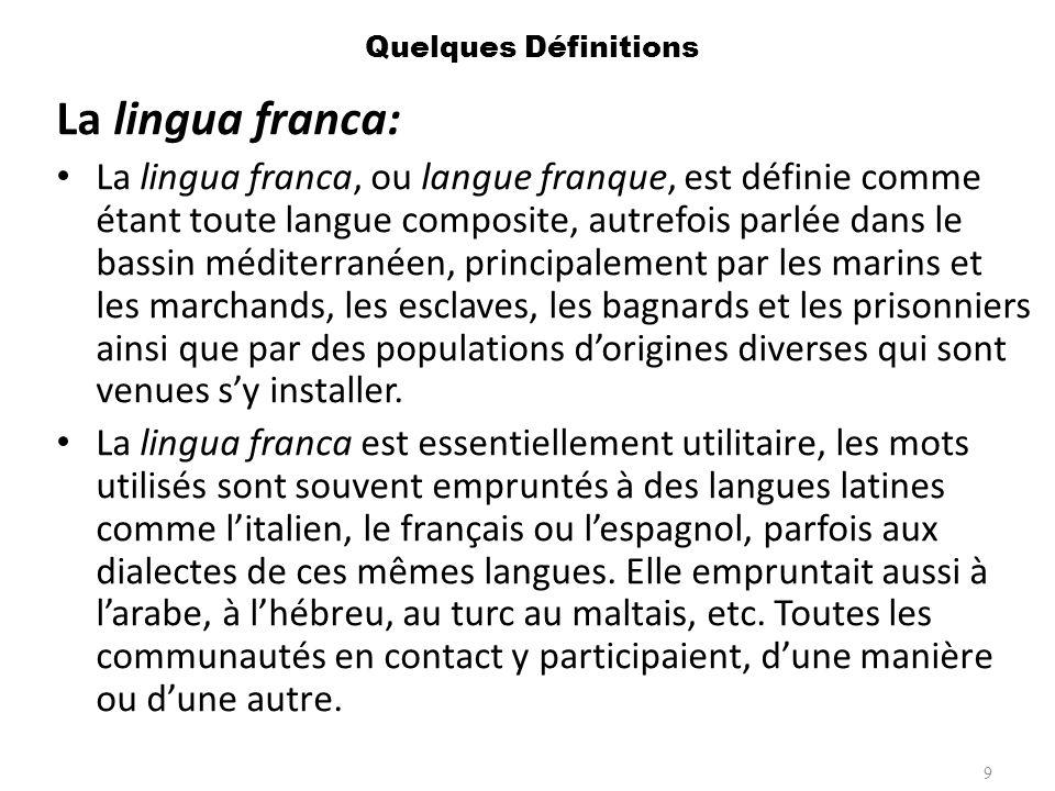 Quelques Définitions La lingua franca: