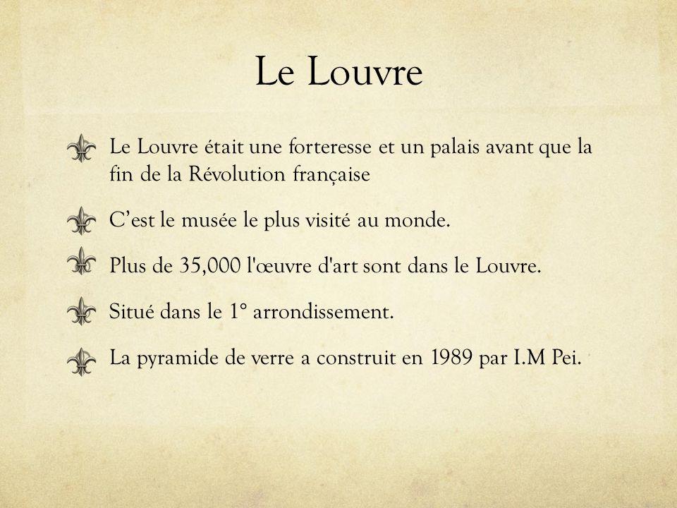 Le Louvre Le Louvre était une forteresse et un palais avant que la fin de la Révolution française.
