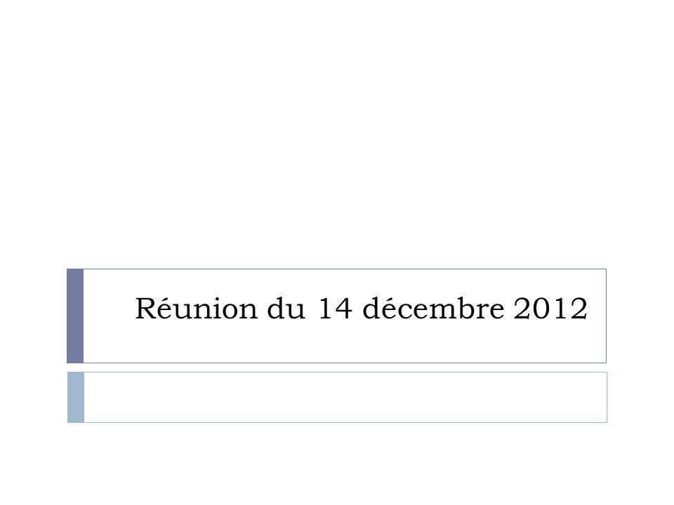 Réunion du 14 décembre 2012