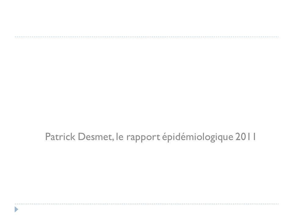 Patrick Desmet, le rapport épidémiologique 2011
