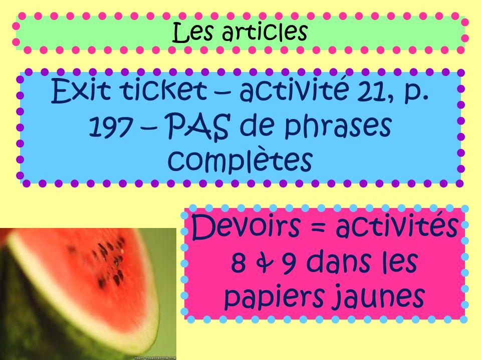 Exit ticket – activité 21, p. 197 – PAS de phrases complètes