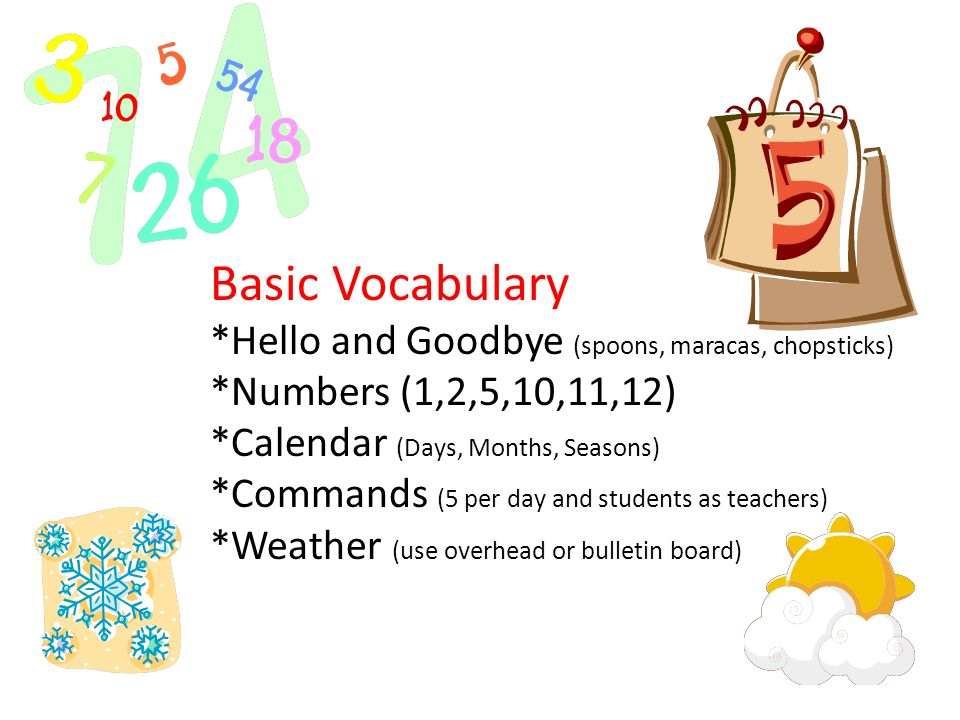 Basic Vocabulary *Hello and Goodbye (spoons, maracas, chopsticks)