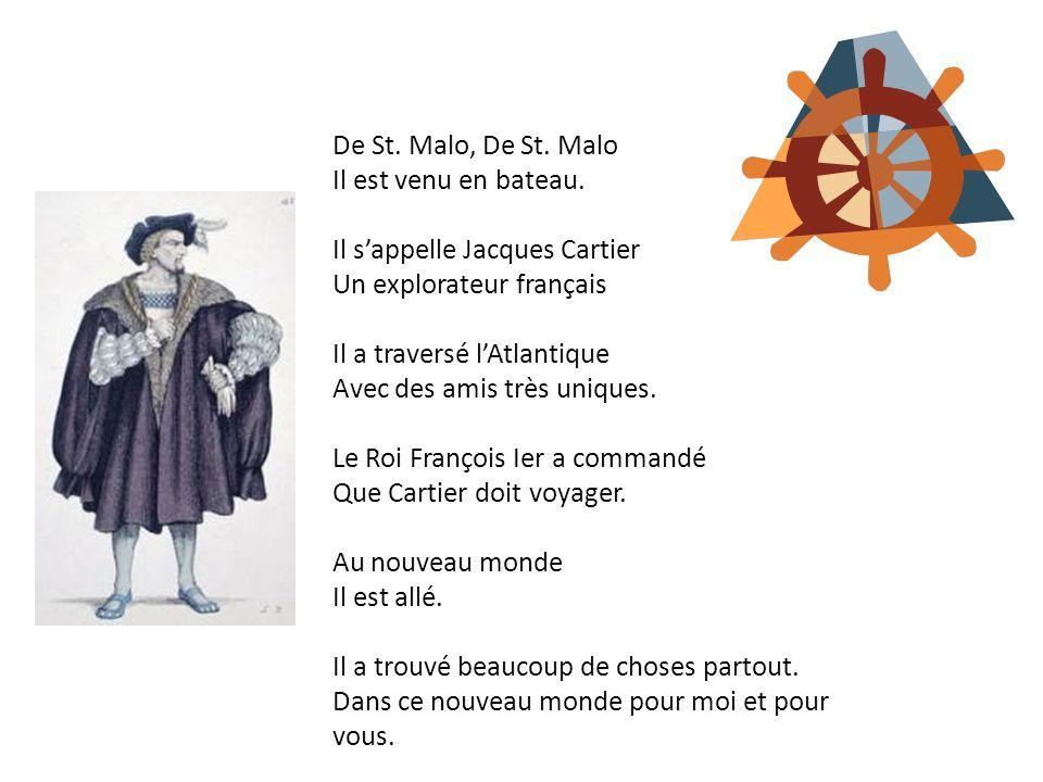 De St. Malo, De St. Malo Il est venu en bateau. Il s'appelle Jacques Cartier. Un explorateur français.