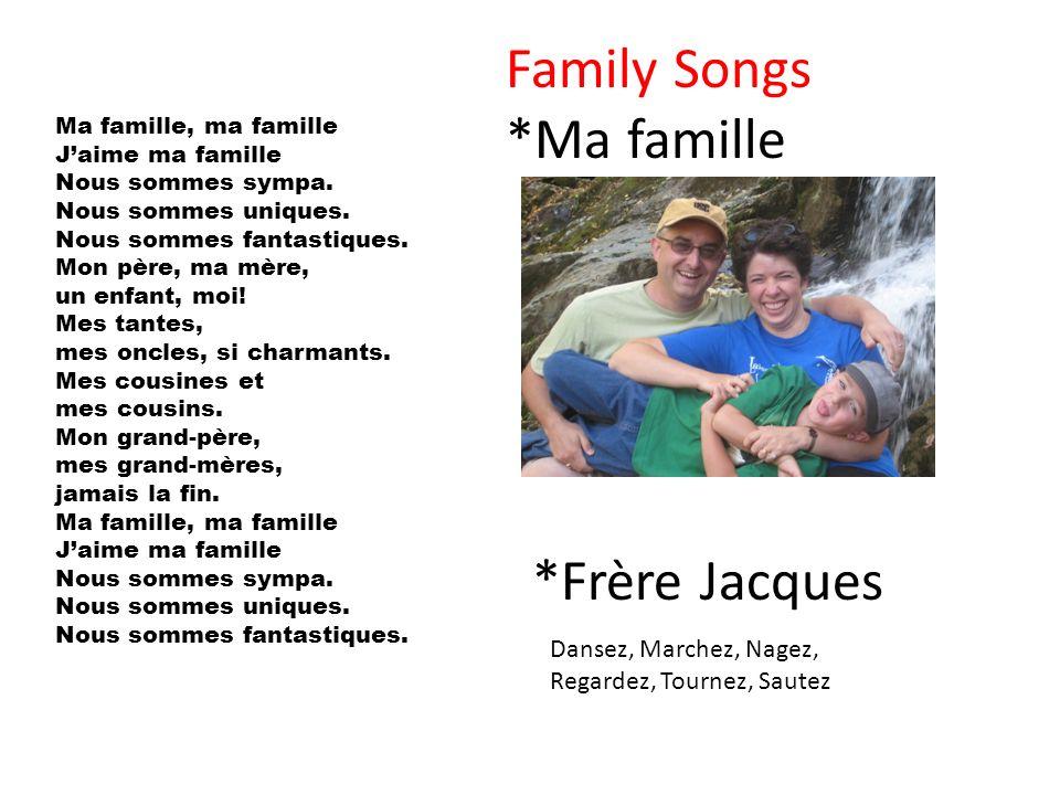 Family Songs *Ma famille *Frère Jacques Dansez, Marchez, Nagez,