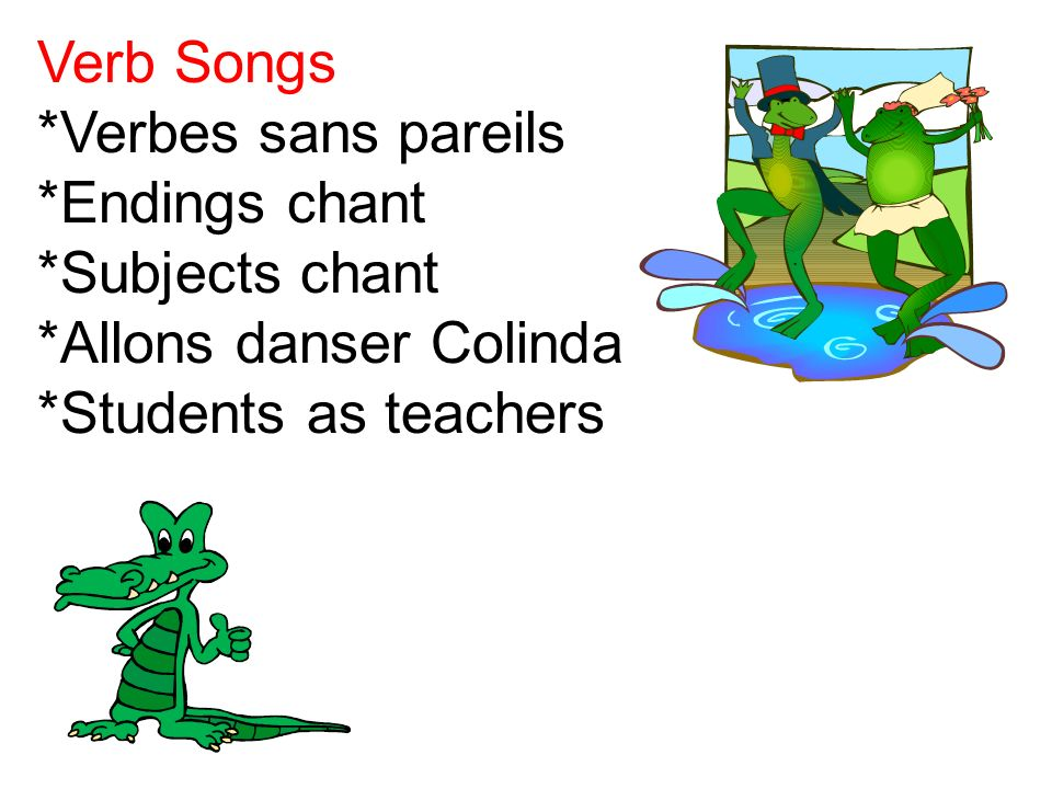 Verb Songs *Verbes sans pareils. *Endings chant.