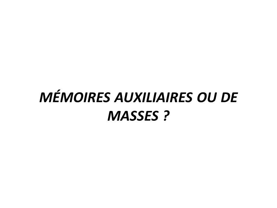 MÉMOIRES AUXILIAIRES OU DE MASSES
