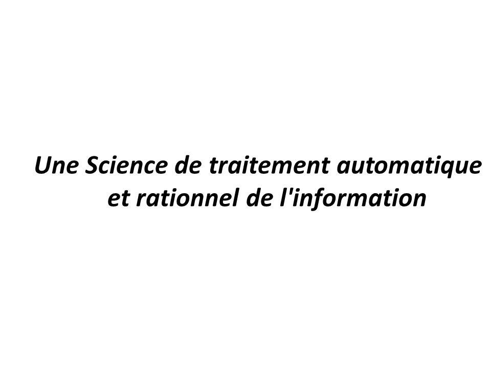 Une Science de traitement automatique et rationnel de l information