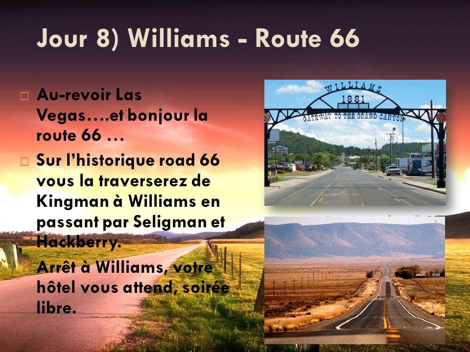 Jour 8) Williams - Route 66 Au-revoir Las Vegas….et bonjour la route 66 …