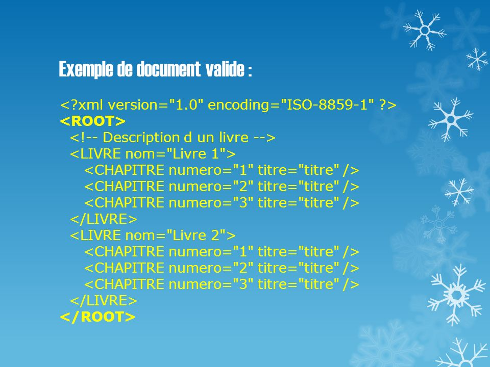 Exemple de document valide : <. xml version= 1