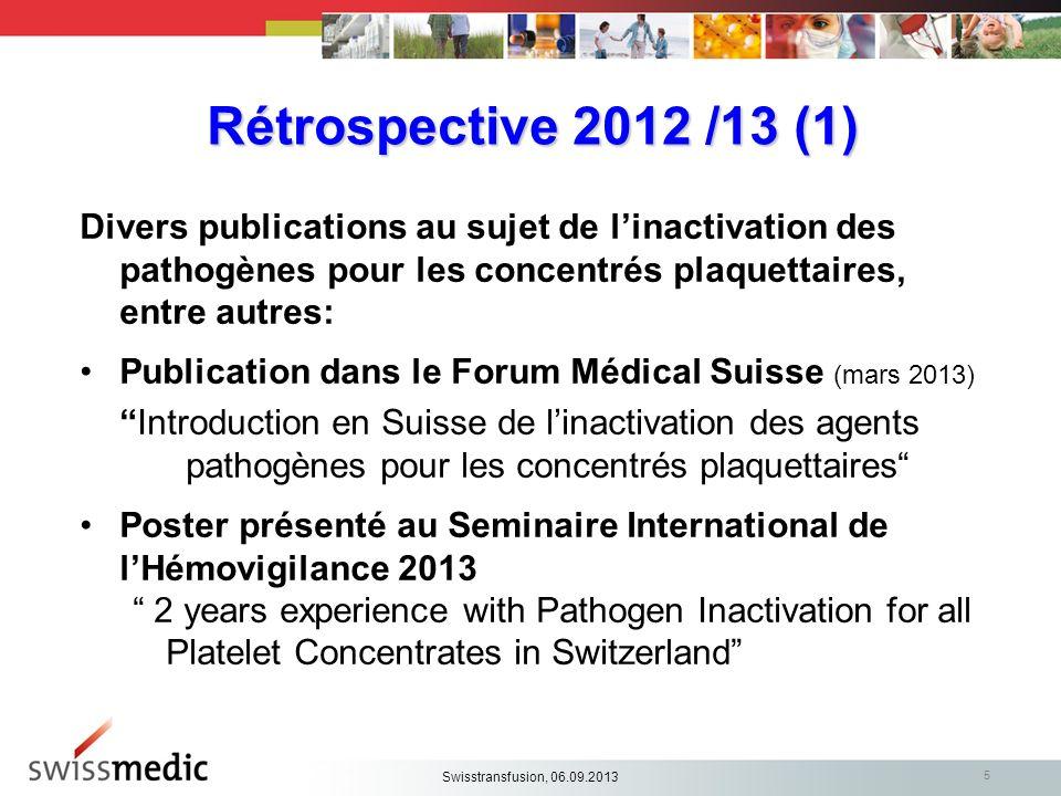 Rétrospective 2012 /13 (1) Divers publications au sujet de l'inactivation des pathogènes pour les concentrés plaquettaires, entre autres: