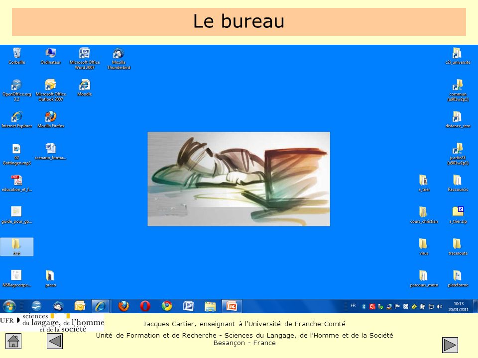 Le bureau Le bureau désigne l espace de travail visible à l écran quand aucune fenêtre n a été ouverte.