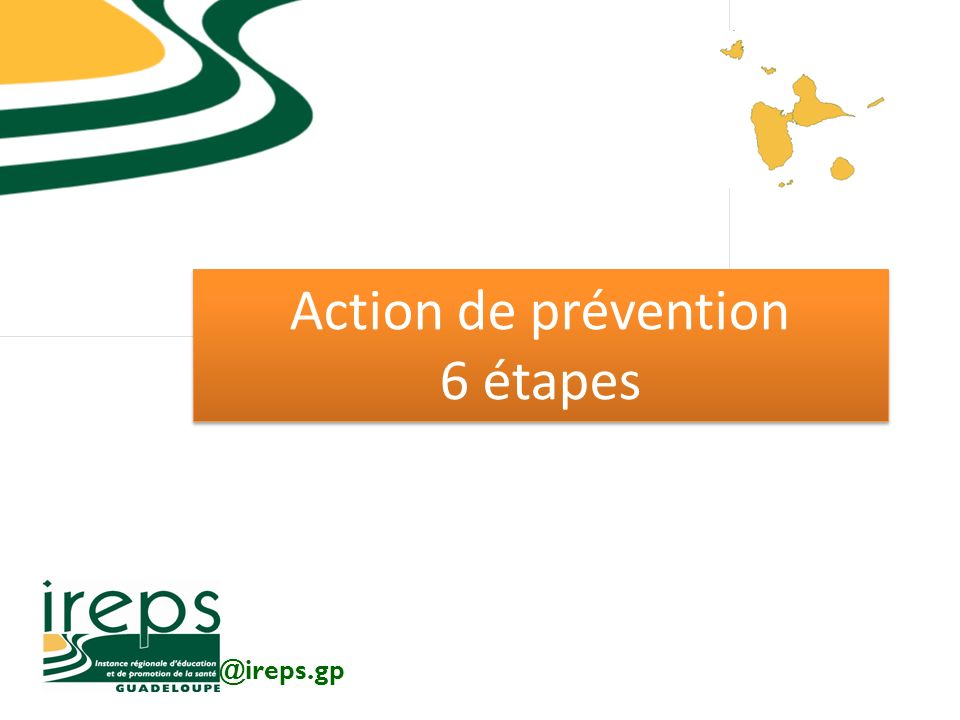 Action de prévention 6 étapes @ireps.gp