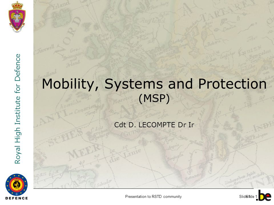 Mobility, Systems and Protection (MSP) Cdt D. LECOMPTE Dr Ir