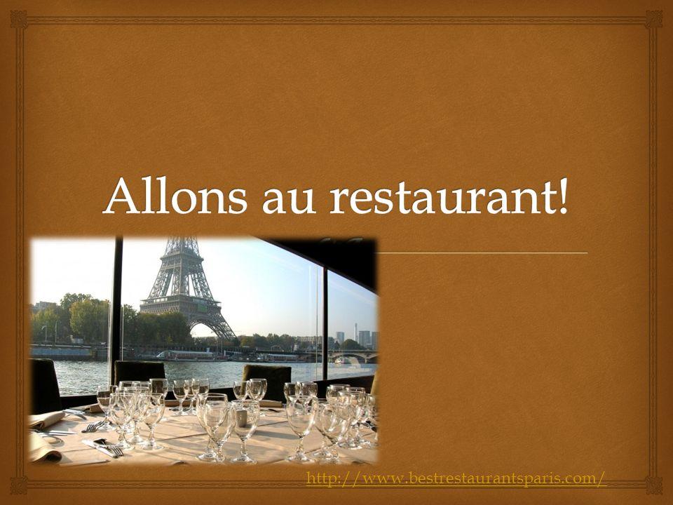 Allons au restaurant! http://www.bestrestaurantsparis.com/
