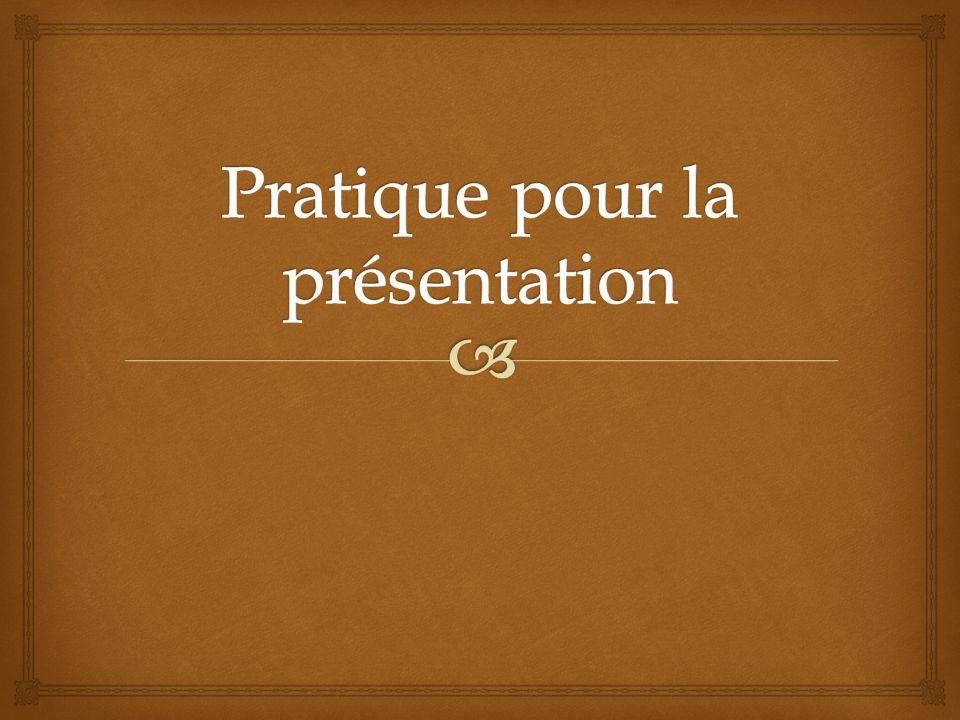 Pratique pour la présentation