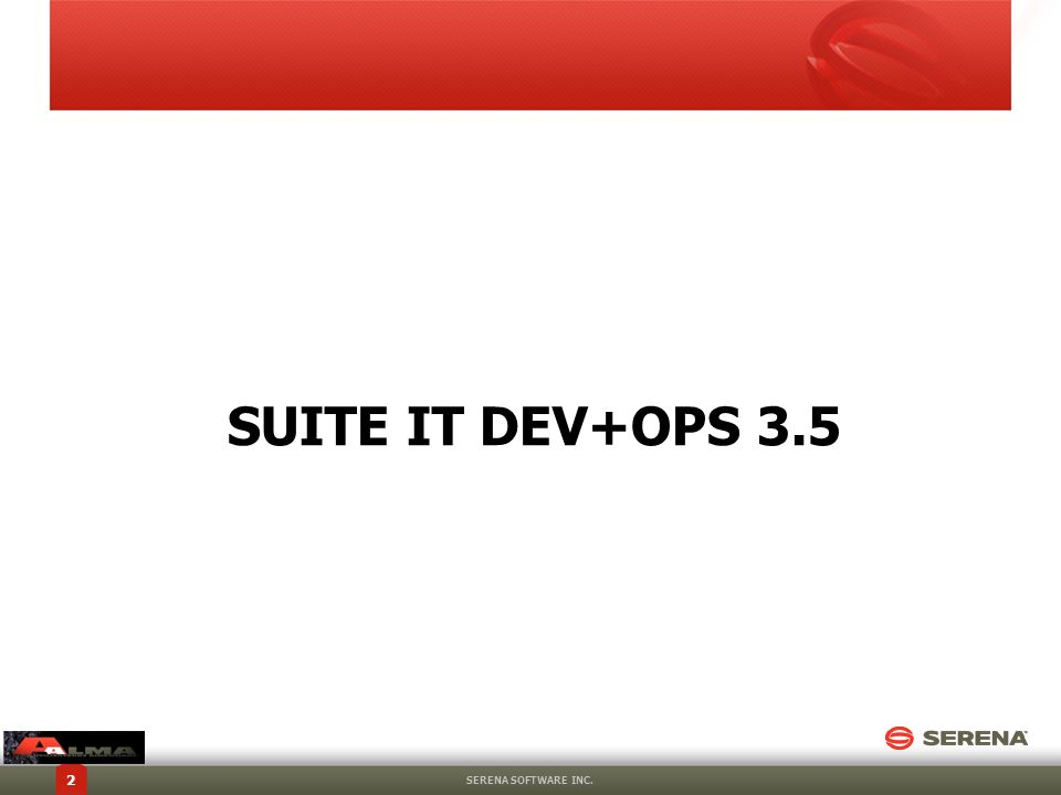 SUITE IT DEV+OPS 3.5 SERENA SOFTWARE INC.