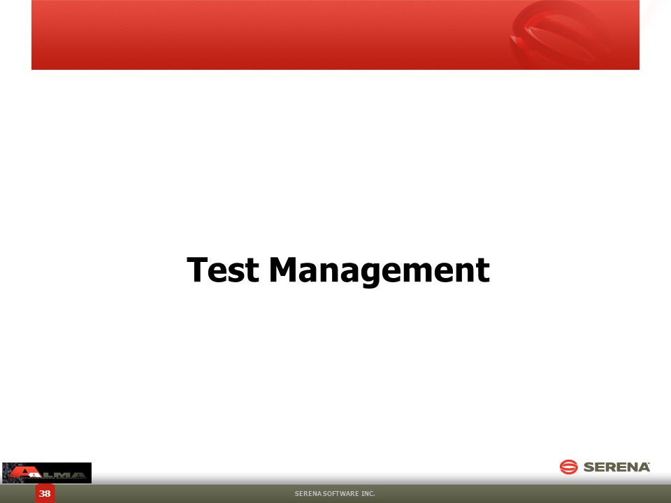 Test Management SERENA SOFTWARE INC.