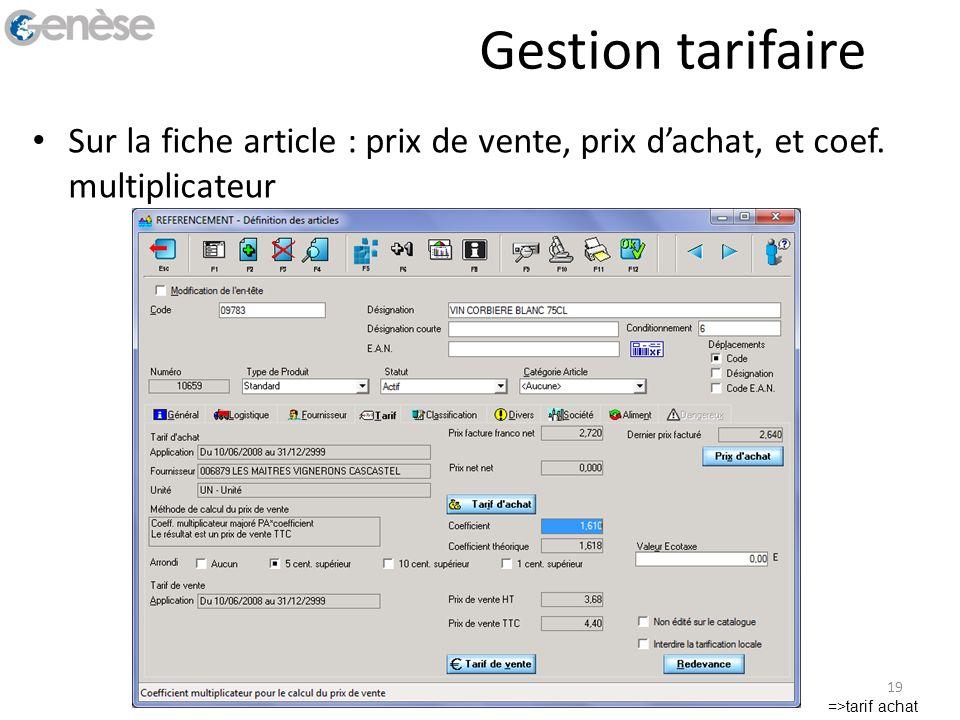 Gestion tarifaire Sur la fiche article : prix de vente, prix d'achat, et coef.