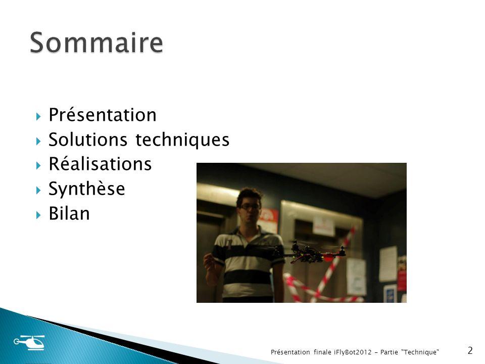 Sommaire Présentation Solutions techniques Réalisations Synthèse Bilan