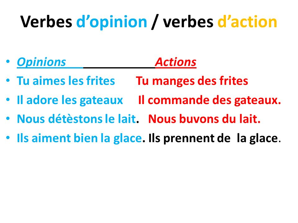 Verbes d'opinion / verbes d'action