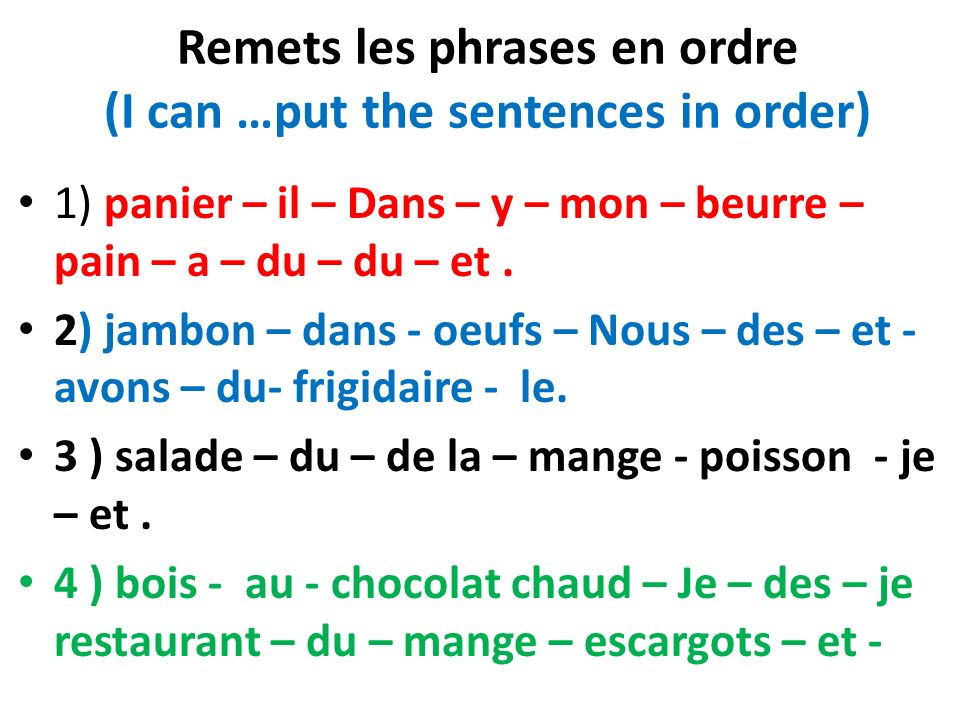 Remets les phrases en ordre (I can …put the sentences in order)