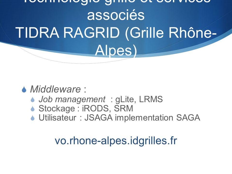 Technologie grille et services associés TIDRA RAGRID (Grille Rhône-Alpes)