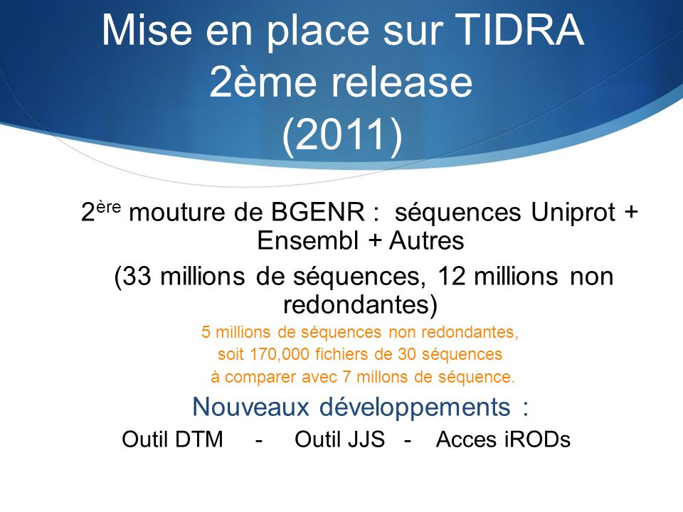 Mise en place sur TIDRA 2ème release (2011)