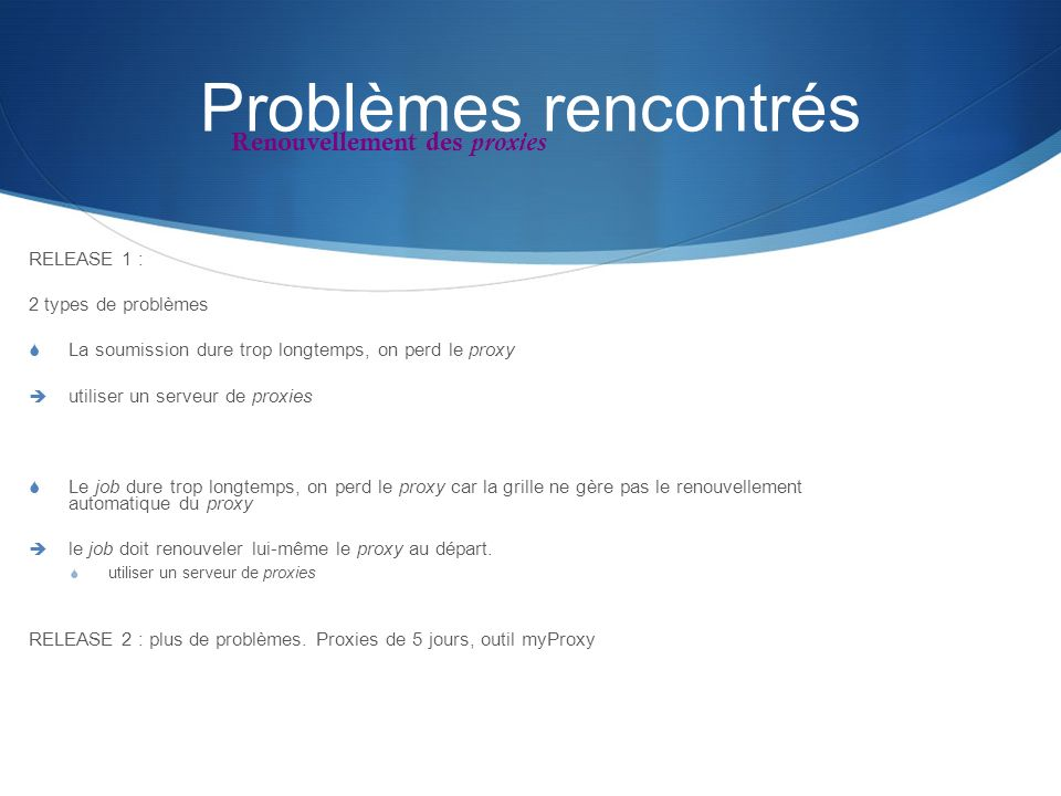 Problèmes rencontrés Renouvellement des proxies RELEASE 1 :