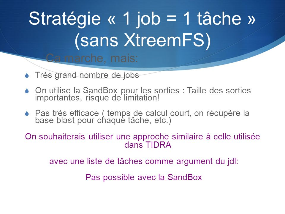Stratégie « 1 job = 1 tâche » (sans XtreemFS)