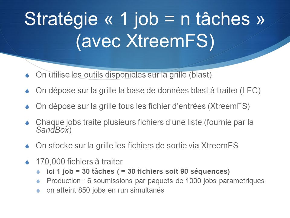 Stratégie « 1 job = n tâches » (avec XtreemFS)