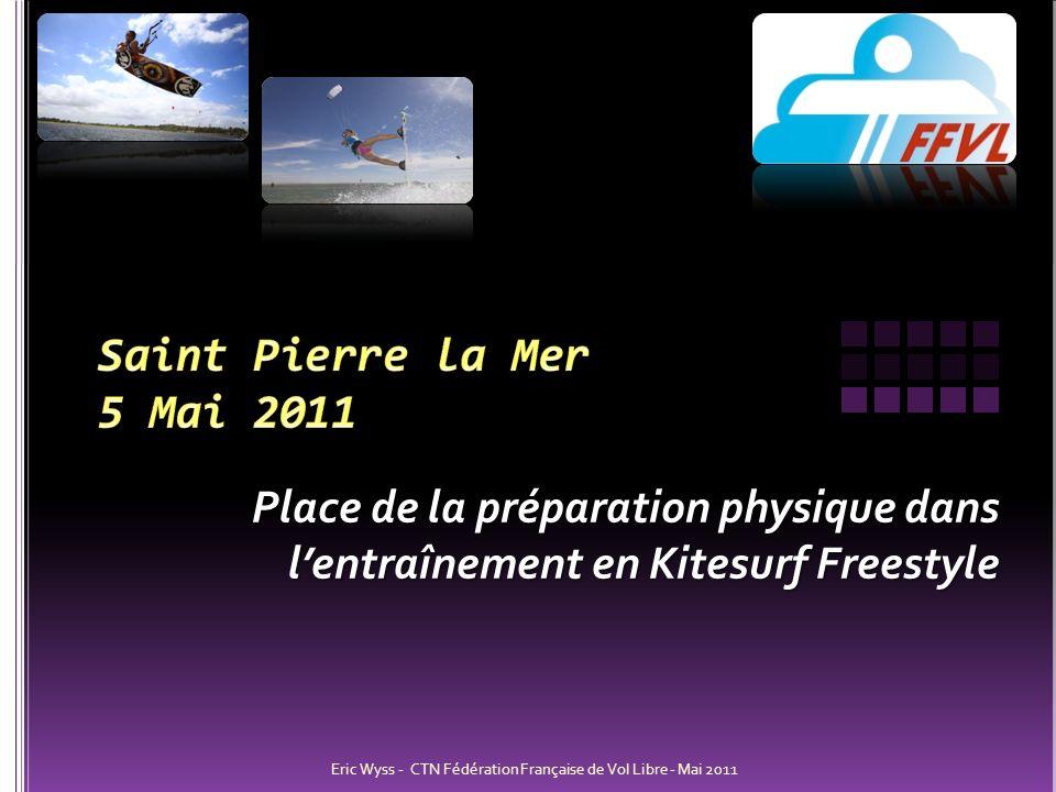 Saint Pierre la Mer 5 Mai 2011 Place de la préparation physique dans l'entraînement en Kitesurf Freestyle.