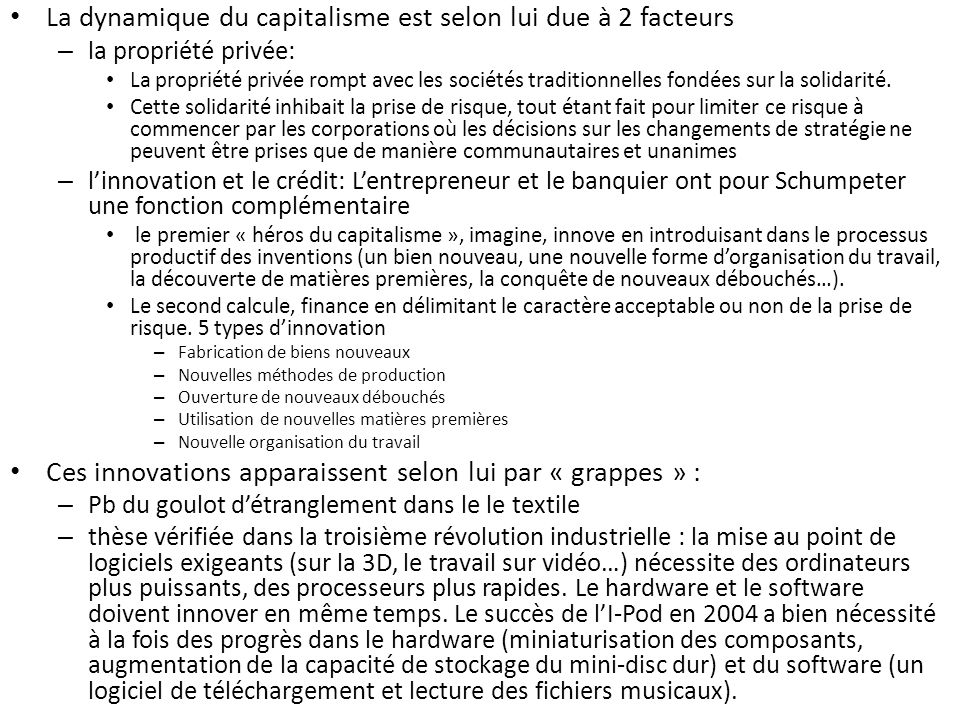 La dynamique du capitalisme est selon lui due à 2 facteurs