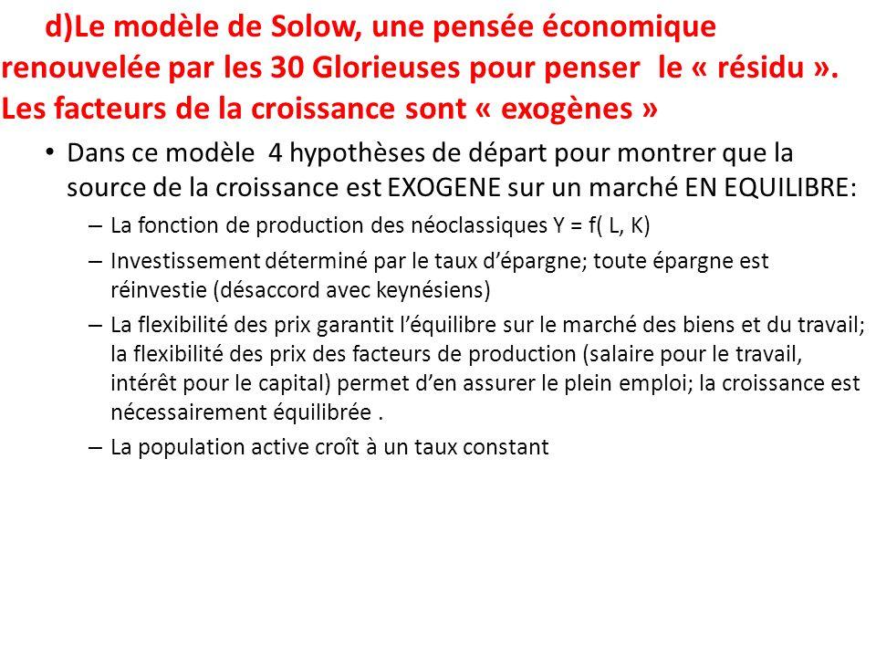 d)Le modèle de Solow, une pensée économique renouvelée par les 30 Glorieuses pour penser le « résidu ». Les facteurs de la croissance sont « exogènes »