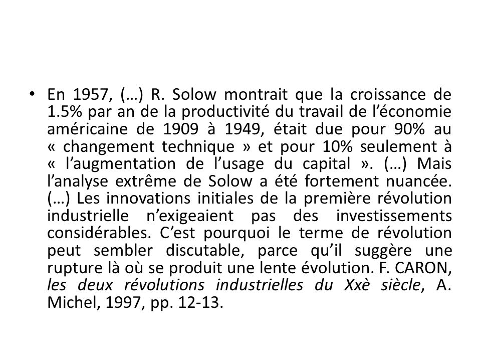 En 1957, (…) R. Solow montrait que la croissance de 1