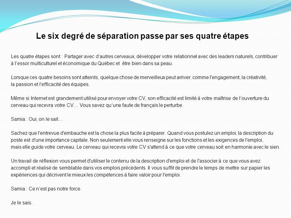 Le six degré de séparation passe par ses quatre étapes