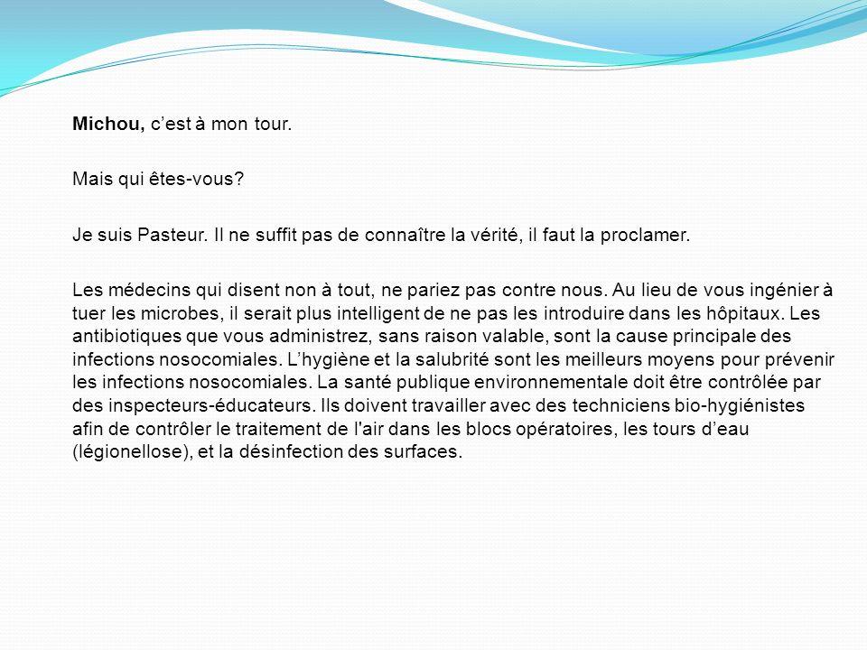 Michou, c'est à mon tour. Mais qui êtes-vous Je suis Pasteur. Il ne suffit pas de connaître la vérité, il faut la proclamer.