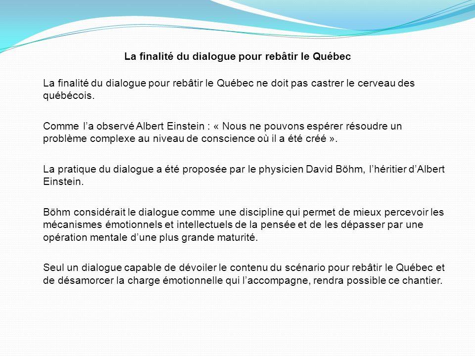 La finalité du dialogue pour rebâtir le Québec