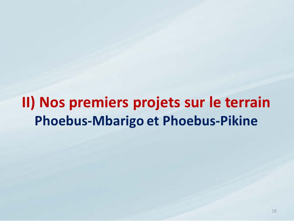 II) Nos premiers projets sur le terrain Phoebus-Mbarigo et Phoebus-Pikine