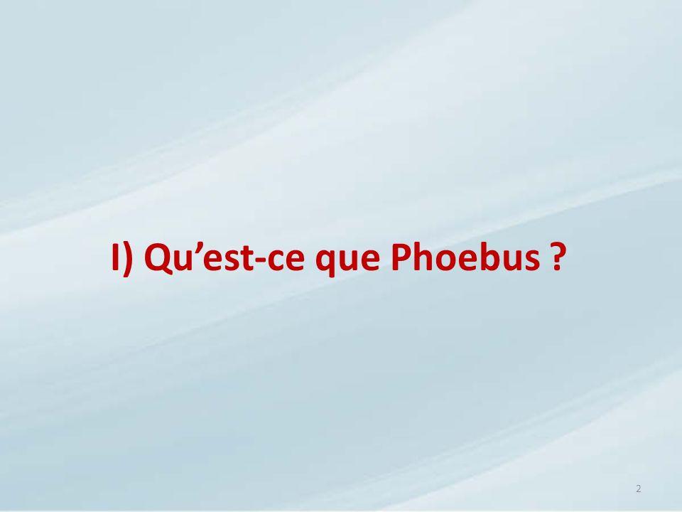 I) Qu'est-ce que Phoebus