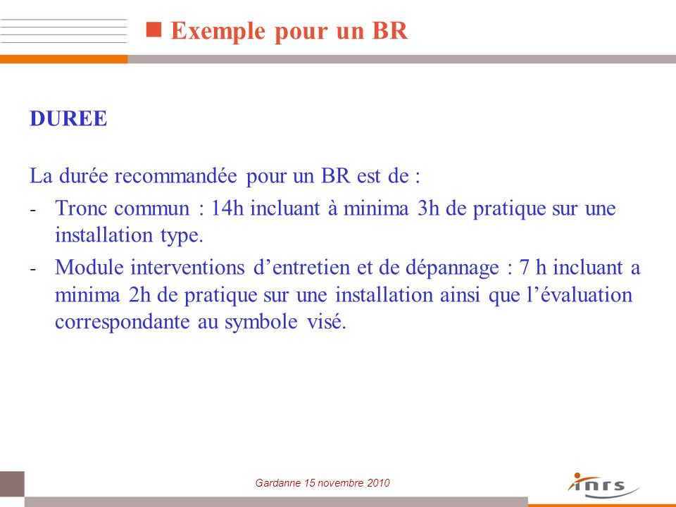 Exemple pour un BR DUREE La durée recommandée pour un BR est de :