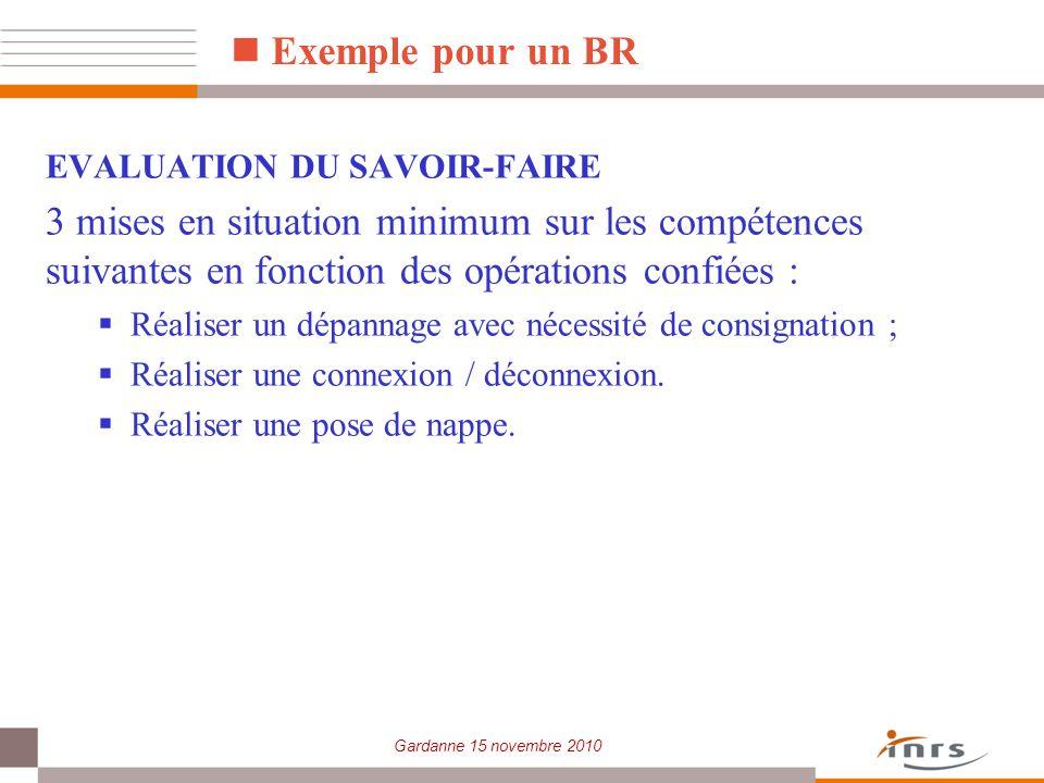 Exemple pour un BR EVALUATION DU SAVOIR-FAIRE. 3 mises en situation minimum sur les compétences suivantes en fonction des opérations confiées :