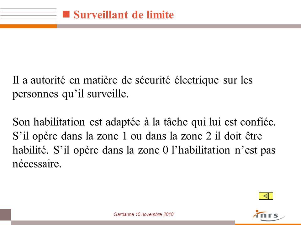 Surveillant de limite Il a autorité en matière de sécurité électrique sur les personnes qu'il surveille.