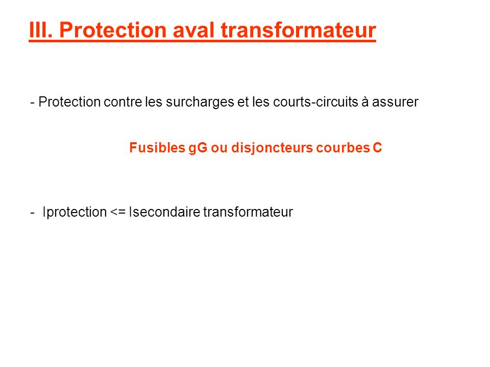 III. Protection aval transformateur