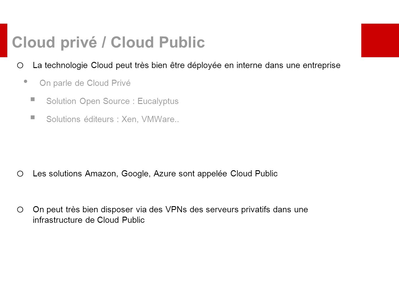 Cloud privé / Cloud Public