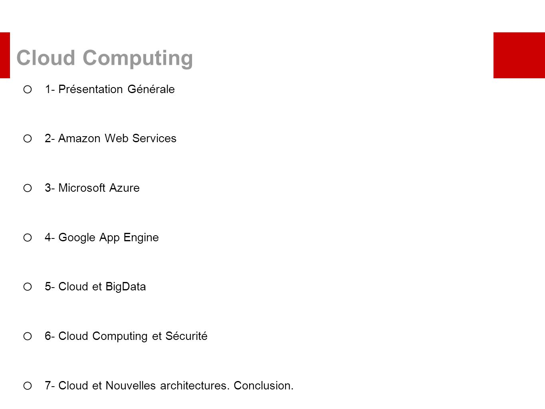 Cloud Computing 1- Présentation Générale 2- Amazon Web Services