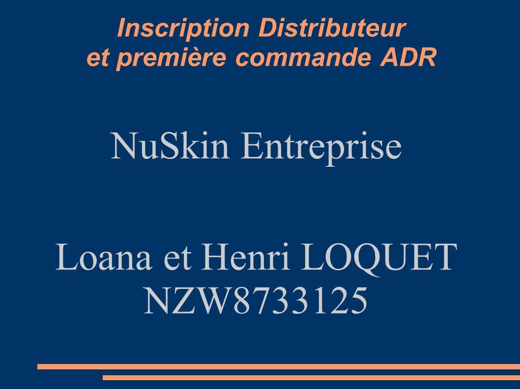Inscription Distributeur et première commande ADR