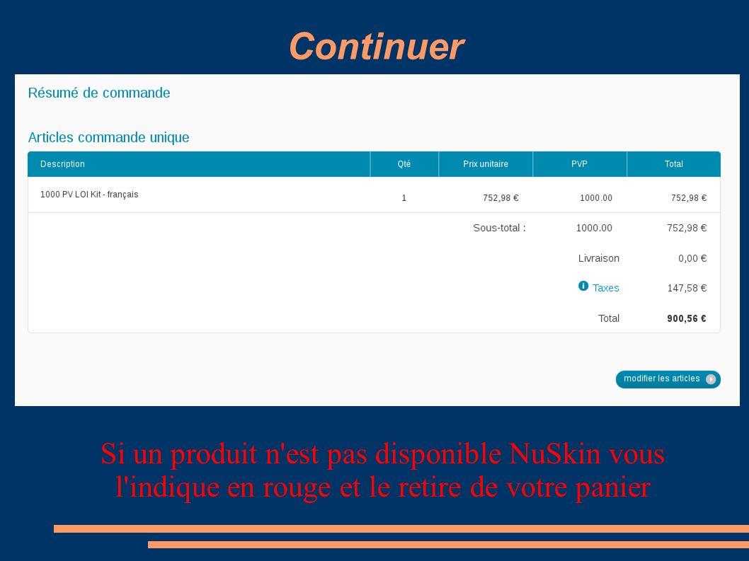Continuer Si un produit n est pas disponible NuSkin vous l indique en rouge et le retire de votre panier.