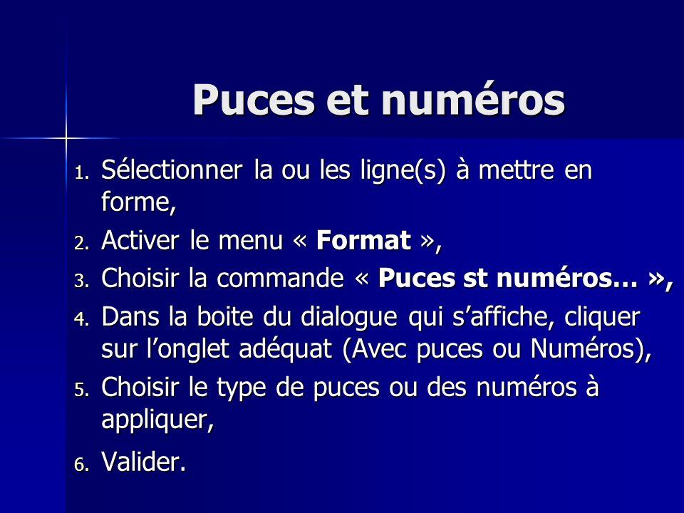 Puces et numéros Sélectionner la ou les ligne(s) à mettre en forme,